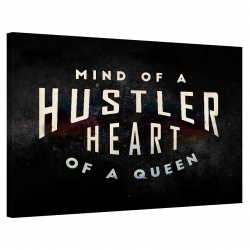 Mind Of A Hustler. Heart Of A Queen.