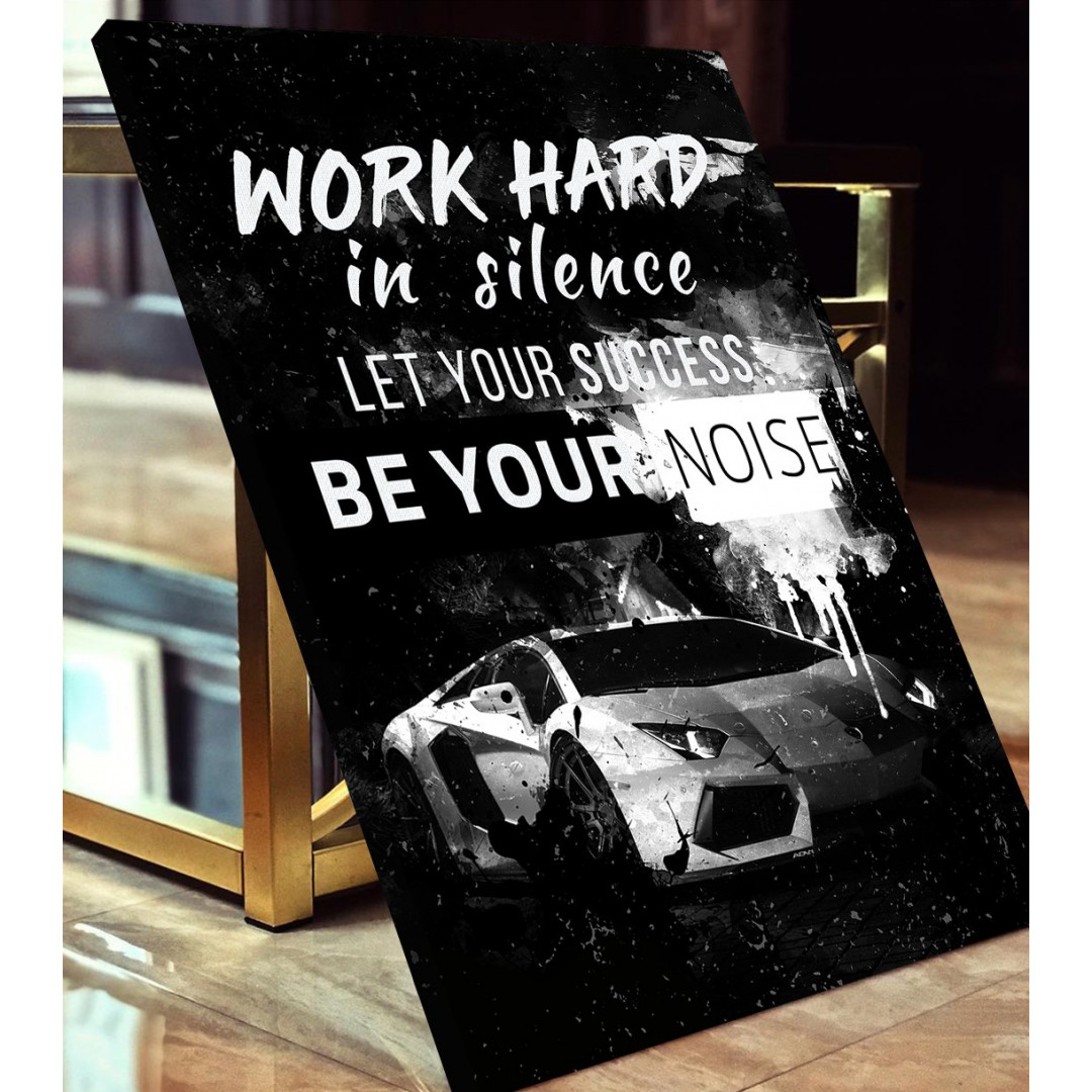 Work hard in silence, let your success be your noise_WRK154_3