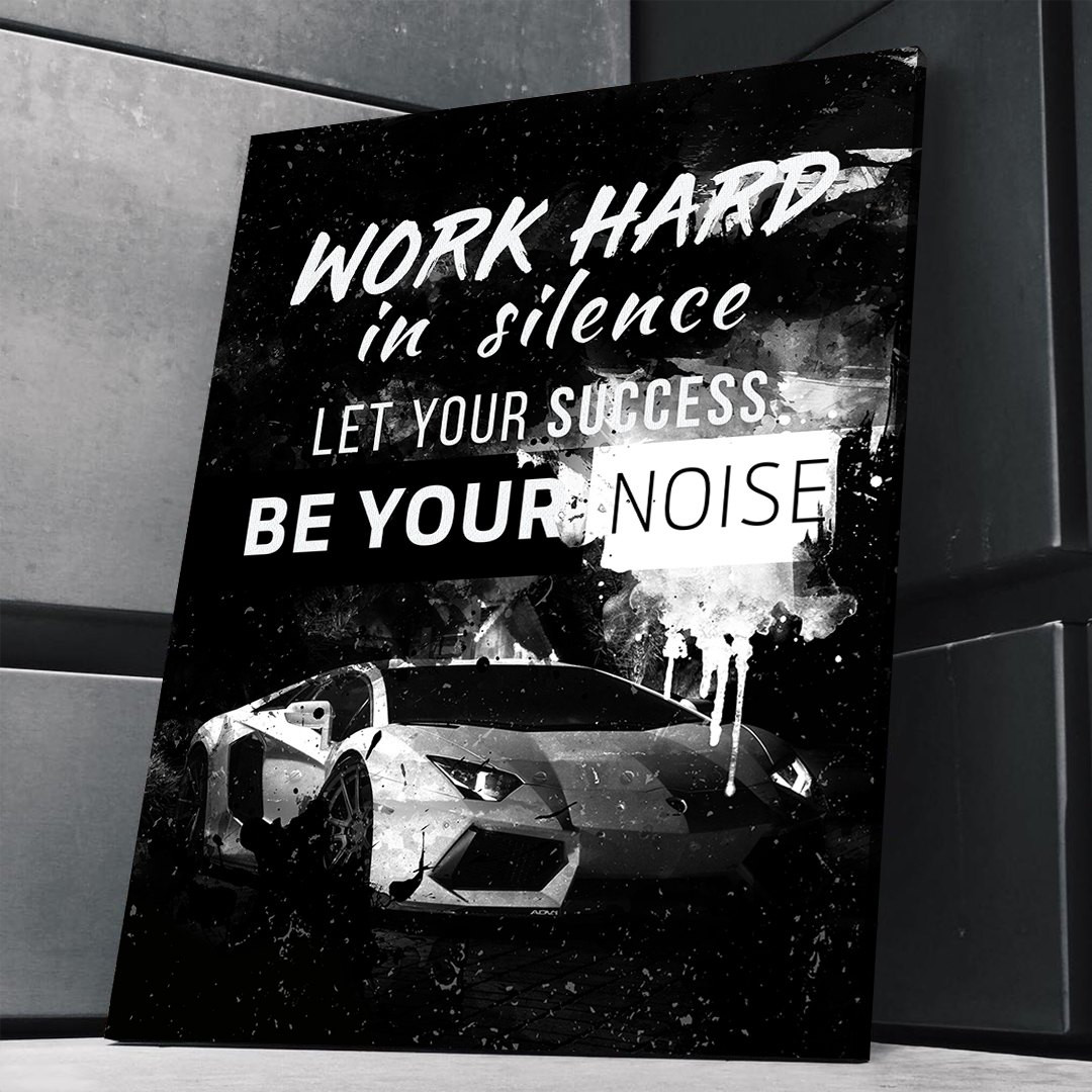 Work hard in silence, let your success be your noise_WRK154_6